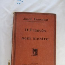 Libros antiguos: MÉTODO - O FRANCÊS SEM MESTRE - JACOB BENSABAT - CHARDRON/AZEVEDO EDITORES -. Lote 187119018
