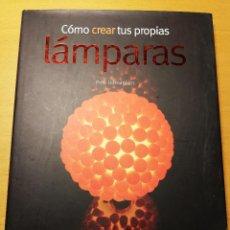 Libros antiguos: CÓMO CREAR TUS PROPIAS LÁMPARAS (PERE ROMANILLOS) OCEANO AMBAR. Lote 187123231