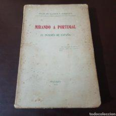 Libros antiguos: MIRANDO A PORTUGAL - EL INTERÉS DE ESPAÑA 1917 FELIX DE LLANOS Y TORRIGLIA. Lote 187147187