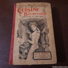 Libros antiguos: TRAITE DE CUISINE BOURGEOISE SIMPLIFIEE ET PRATIQUE 1910 A. BONTOU. Lote 187149660