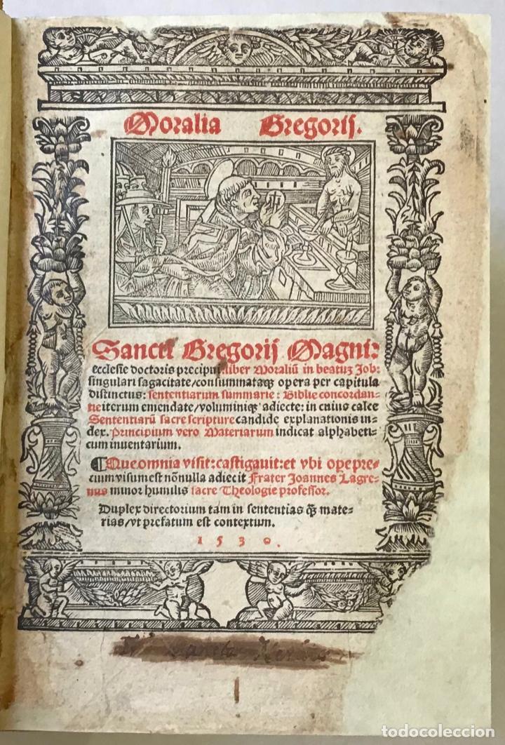 GÓTICO 1530. MORALIA GREGORII. SANCTI GREGORII MAGNI ... LIBER MORALIUM IN BEATUM JOB... (Libros Antiguos, Raros y Curiosos - Pensamiento - Otros)