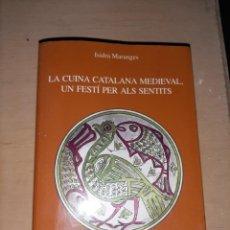 Libros antiguos: LA CUINA CATALANA MEDIEVAL PER ISIDRA MARANGES. Lote 187166651