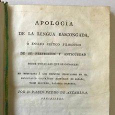 Libros antiguos: APOLOGÍA DE LA LENGUA BASCONGADA, Ó ENSAYO CRÍTICO FILOSÓFICO DE SU PERFECCION Y ANTIGÜEDAD SOBRE TO. Lote 123159204