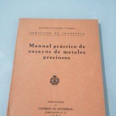 Libros antiguos: MANUAL PRÁCTICO DE ENSAYOS DE METALES PRECIOSOS. 1936. MINISTERIO DE INDUSTRIA Y COMERCIO.. Lote 187174060