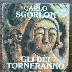 Libros antiguos: GLI DÈI TORNERANNO. CARLO SGORLON.. Lote 187174112