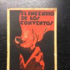 Libros antiguos: EL INCENDIO DE LOS CONVENTOS, DOS DIAS DE SANGRE Y DE FUEGO, JULIO ROMANO Y JOSE MONTERO ALONS, 1931. Lote 187190805