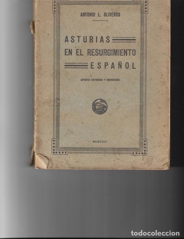 ASTURIAS EN EL RESURGIMIENTO ESPAÑOL. ANTONIO L. OLIVEROS. 1935 (Libros Antiguos, Raros y Curiosos - Historia - Otros)