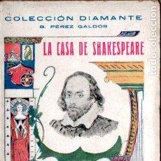 Libros antiguos: BENITO PÉREZ GALDÓS : LA CASA DE SHAKESPEARE (COL. DIAMANTE, C. 1900) INTONSO. Lote 187208257