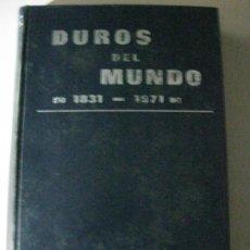 Libros antiguos: NUMISMATICA --- DUROS DEL MUNDO 1831-1971. CARLOS CASTAN. 1970. Lote 187321221