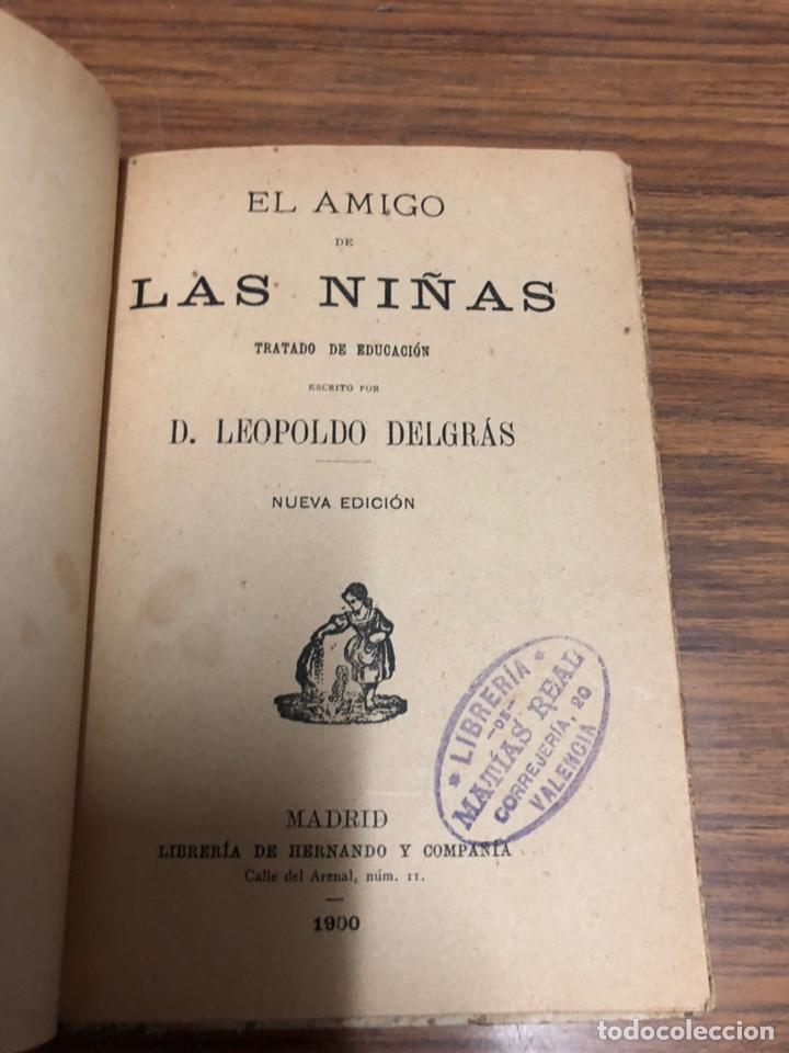 Libros antiguos: EL AMIGO DE LAS NIÑAS- TRATADO DE EDUCACIÓN-D. LEOPOLDO DELGRAS-AÑO 1900. - Foto 3 - 187332262