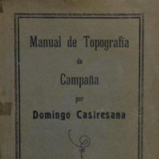 Libros antiguos: MANUAL DE TOPOGRAFÍA DE CAMPAÑA - DOMINGO CASTRESANA. Lote 187333658