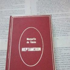 Libros antiguos: HEPTAMERON MARGARITA DE VALOIS . Lote 187375682