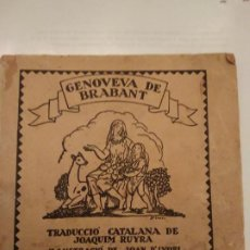 Libros antiguos: GENOVEVA DE BRABANT - TRADUCCIO CATALANA DE JOAQUIM RUYRA. Lote 187382436