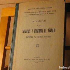 Libros antiguos: ESTADÍSTICA DE LOS SALARIOS Y JORNADAS DE TRABAJO REFERIDA AL PERIODO 1914-1925. 1927. Lote 187383532