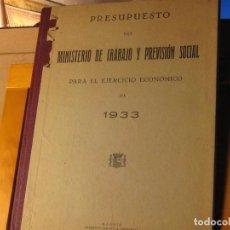 Libros antiguos: PRESUPUESTO DEL MINISTERIO DE TRABAJO Y PREVISIÓN SOCIAL PARA EL EJERCICIO ECONÓMICO DE 1933.. Lote 187383980