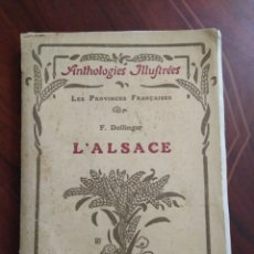 Libros antiguos: ANTHOLOGIES ILLUSTREES LES PROVINCES FRANCAISES L'ALSACE 1929. Lote 187396200