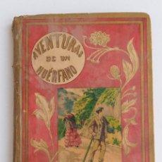 Libros antiguos: BIBLIOTECA DE ORO. AVENTURAS DE UN HUERFANO. HIJOS DE RODRIGUEZ BURGOS. W. Lote 187436623