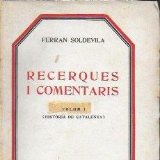 Libros antiguos: RECERQUES I COMENTARIS I (HISTÒRIA DE CATALUNYA) / FERRAN SOLDEVILA. BCN : CATALONIA, 1929. 20X14CM.. Lote 187483647