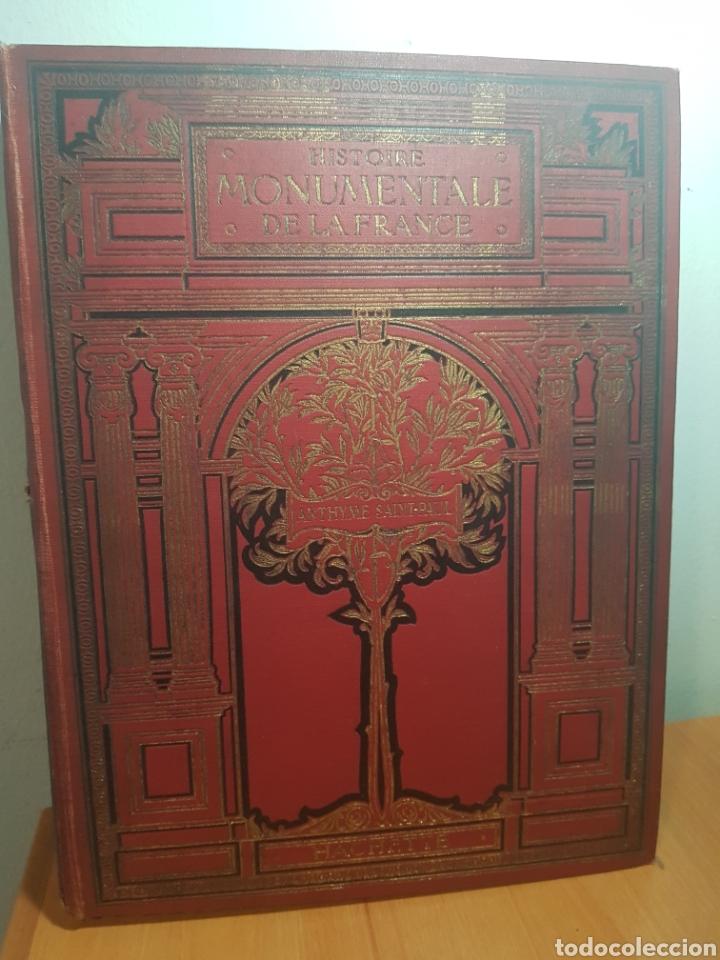 HISTOIRE MONUMENTALE DE LA FRANCE - 1924 (Libros Antiguos, Raros y Curiosos - Historia - Otros)