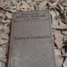 Libros antiguos: DICCIONARIO TECNICO, MOTORES DE COMBUSTIÓN, 1908. ALFRED SCHLOMANN. Lote 187516037
