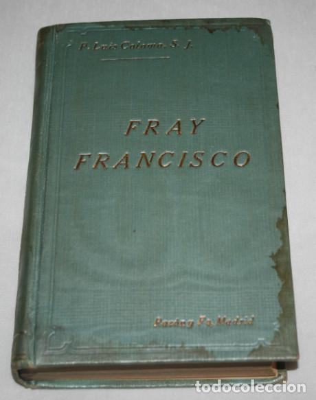 FRAY FRANCISCO, NARRACION HISTORICA, LUIS COLOMA, RAZON Y FE MADRID 1914, LIBRO I, LIBRO ANTIGUO (Libros Antiguos, Raros y Curiosos - Historia - Otros)
