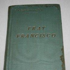 Libros antiguos: FRAY FRANCISCO, NARRACION HISTORICA, LUIS COLOMA, RAZON Y FE MADRID 1914, LIBRO I, LIBRO ANTIGUO. Lote 187531223