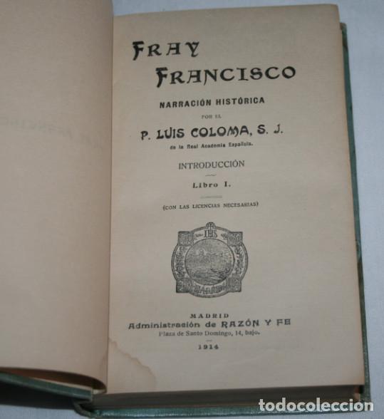 Libros antiguos: FRAY FRANCISCO, NARRACION HISTORICA, LUIS COLOMA, RAZON Y FE MADRID 1914, LIBRO I, LIBRO ANTIGUO - Foto 2 - 187531223