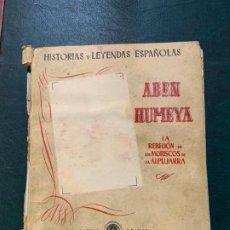 Livros antigos: LIBRO DE HISTORIAS Y LEYENDAS ESPAÑOLAS - ABEN HUMEYA -. Lote 187580636