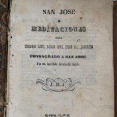 Libros antiguos: SAN JOSÉ O MEDITACIONES PARA TODOS LOS DÍAS DEL MES DE MARZO. Lote 187605257