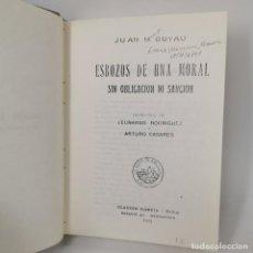Livros antigos: LIBRO - ESBOZOS DE UNA MORAL SIN OBLIGACIÓN NI SANCIÓN - JUAN M. GUAYAU - 1925 REPRODUCCIÓN / N-9665. Lote 187606070