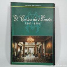 Livres anciens: LIBRO - EL CASINO DE MURCIA 1874-1994 - JOSÉ GUIRAO LÓPEZ DE NAVAS - AÑO 1994 / N-9691. Lote 187612220