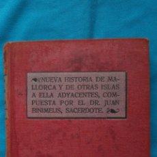Libros antiguos: NUEVA HISTORIA DE MALLORCA Y DE OTRAS ISLAS A ELLA ADYACENTES, COMPUESTA POR EL DR. JUAN BINIMELIS,. Lote 187615736
