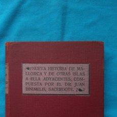 Libros antiguos: NUEVA HISTORIA DE MALLORCA Y DE OTRAS ISLAS A ELLA ADYACENTES, COMPUESTA POR EL DR. JUAN BINIMELIS,. Lote 187615871