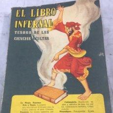 Libros antiguos: EL LIBRO INFERNAL. TESORO DE LAS CIENCIAS OCULTAS 1962 CAYMI BUENOS AIRES. Lote 187621278