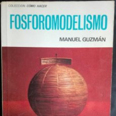 Libros antiguos: FOSFOROMODELISMO. EDITORIAL KAPELUSZ. Lote 188404586