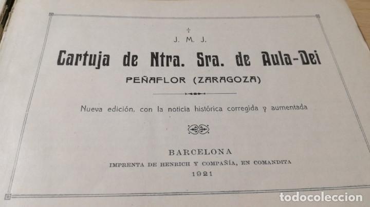 Libros antiguos: Cartuja de Ntra. Sra. de Aula-Dei, Peñaflor,Zaragoza.1921. Henrich y Compañía - ver fotos - goya - Foto 3 - 188432966