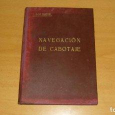 Libros antiguos: ANTIGUO LIBRO NAVEGACIÓN DE CABOTAJE JOSÉ GARCÍA DE PAREDES Y CASTRO 1920 . Lote 188461452
