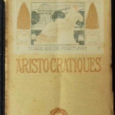 Libros antiguos: ARISTOCRATIQUES. CARLES DE FORTUNY. BIBLIOTECA JOVENTUT 1910.. Lote 188489328