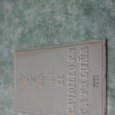 Libros antiguos: EL CAUDILLO EN CATALUÑA. MADRID 1942. Lote 188492347