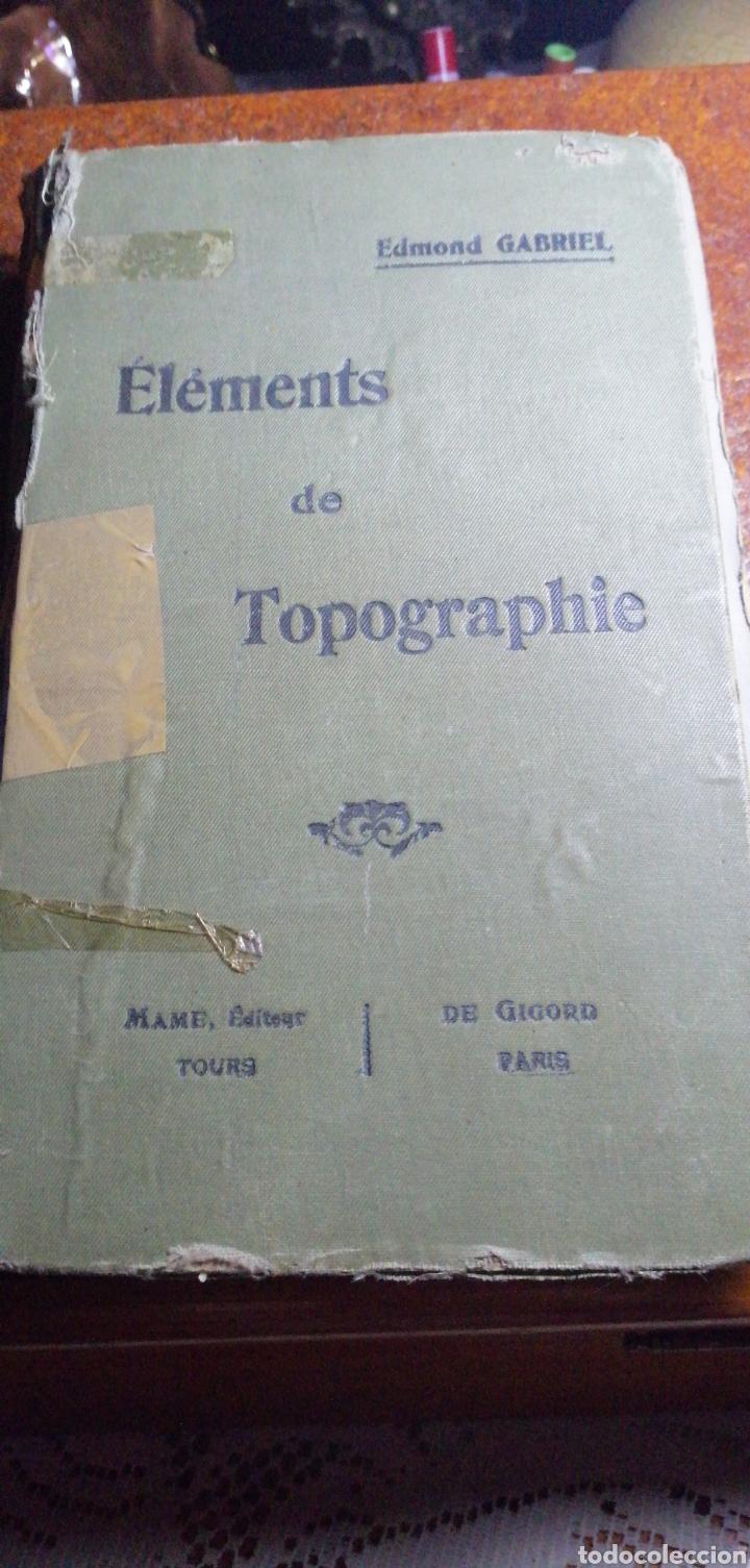 ANTIGUO LIBRO DE 1914 ELEMENTS DE TOPOGRAPHIE POR EDMOND GABRIEL (Libros Antiguos, Raros y Curiosos - Ciencias, Manuales y Oficios - Otros)