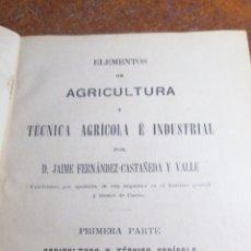 Libros antiguos: ANTIGUO LIBRO DE 1904 ELEMENTOS DE AGRICULTURA Y TÉCNICA AGRÍCOLA E INDUSTRIAL TOMO I. Lote 188497780