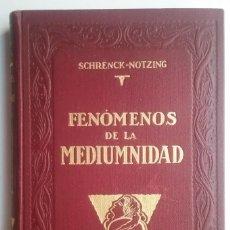 Libros antiguos: METAFÍSICA PARANORMAL LIBRO FENÓMENOS DE LA MEDIUMNIDAD 1928. Lote 188501016