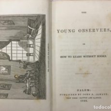 Libros antiguos: THE YOUNG OBSERVERS OR HOW TO LEARN WITHOUT BOOKS, 1842. Lote 188501298