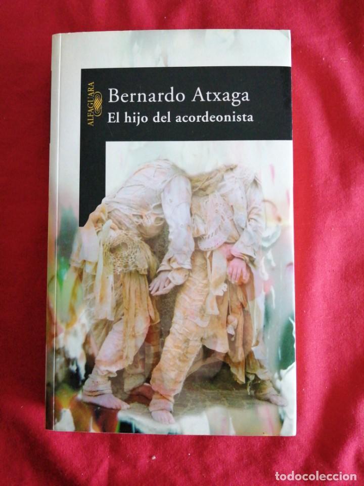 LITERATURA ESPAÑOLA CONTEMPORANEA. EL HIJO DEL ACORDEONISTA. BERNARDO ATXAGA (Libros Antiguos, Raros y Curiosos - Literatura - Otros)
