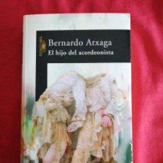 Livres anciens: LITERATURA ESPAÑOLA CONTEMPORANEA. EL HIJO DEL ACORDEONISTA. BERNARDO ATXAGA. Lote 188555778