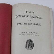 Libros antiguos: L-4089. PRIMER CONGRESO NACIONAL DE LA PRENSA NO DIARIA. 1915.. Lote 188572172