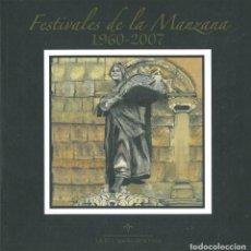 Libros antiguos: SIDRA. VILLAVICIOSA. FESTIVALES DE LA MANZANA 1960-2007.(SÁNCHEZ DE LA VENTA, ADOLFO J.). Lote 206593916