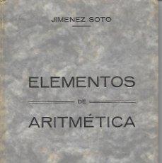 Libros antiguos: ELEMENTOS DE ARITMETICA - JIMENEZ SOTO - MANUEL CASTELL ENCUADERNADOR MURCIA AÑO 1931. Lote 188654682