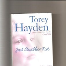 Libros antiguos: 338. TOREY HAYDEN. JUST ANOTHER KID. Lote 188655611
