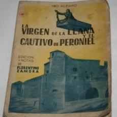 Libros antiguos: LA VIRGEN DE LA LLANA Y EL CAUTIVO DE PERONIEL, IBO ALFARO, GRAFICAS GONZALEZ 1944, LIBRO ANTIGUO. Lote 188693416
